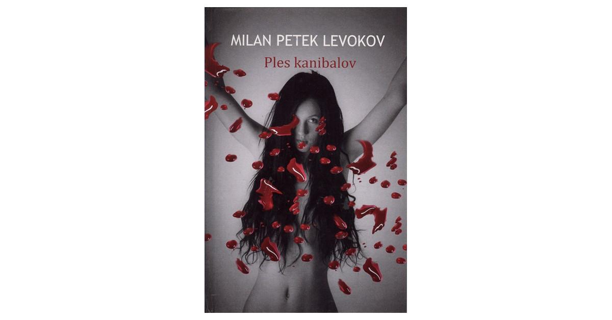 Ples kanibalov - Milan Petek Levokov | Menschenrechtaufnahrung.org