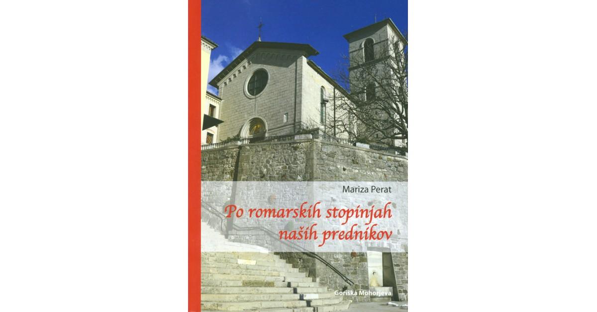 Po romarskih stopinjah naših prednikov - Mariza Perat | Fundacionsinadep.org