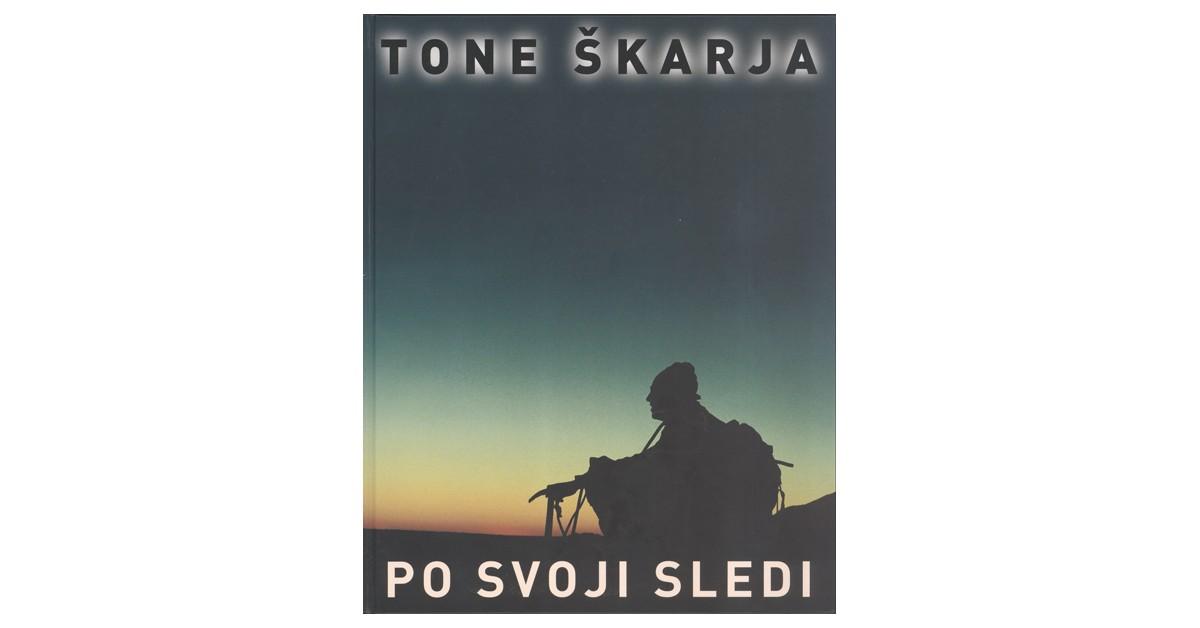 Po svoji sledi - Tone Škarja | Fundacionsinadep.org