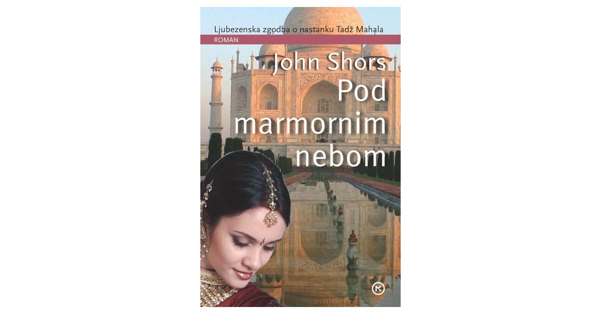 Pod marmornim nebom - John Shors | Fundacionsinadep.org