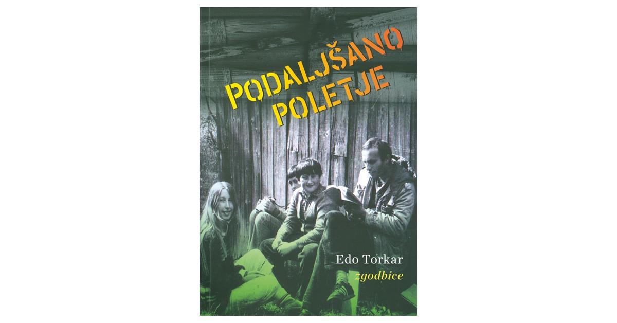 Podaljšano poletje - Edo Torkar | Fundacionsinadep.org