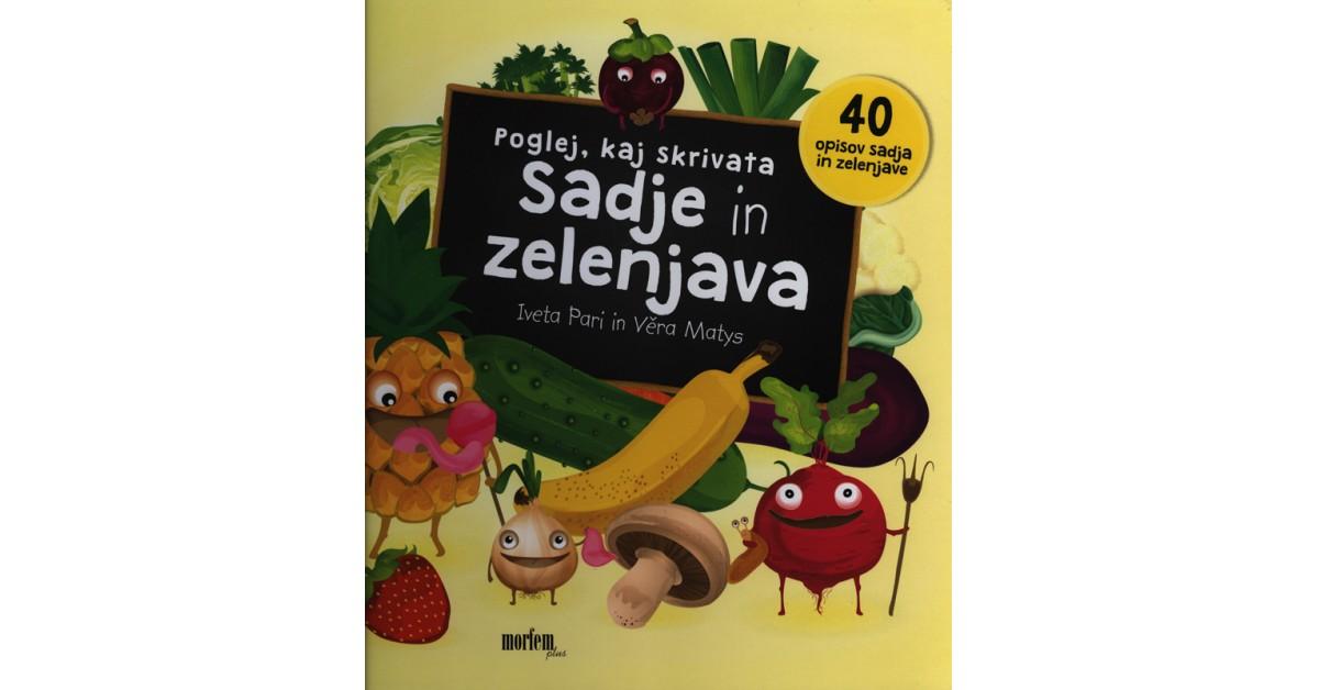 Poglej, kaj skrivata sadje in zelenjava - Iveta Pari   Fundacionsinadep.org