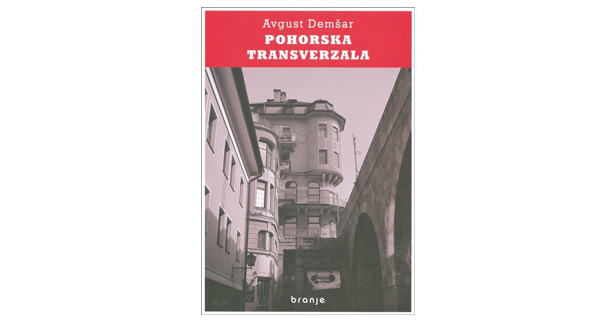Pohorska transverzala - Avgust Demšar | Fundacionsinadep.org