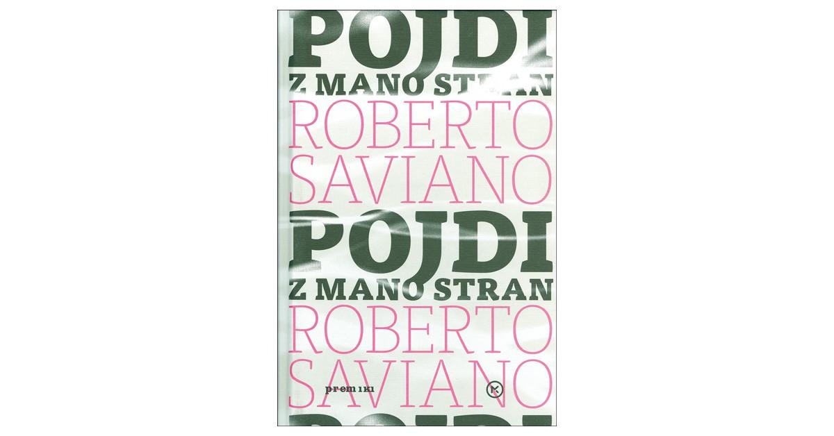 Pojdi z mano stran - Roberto Saviano   Menschenrechtaufnahrung.org