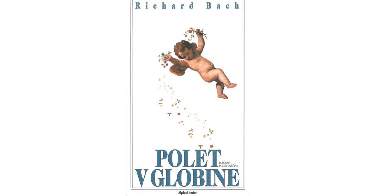 Polet v globine - Richard Bach | Fundacionsinadep.org