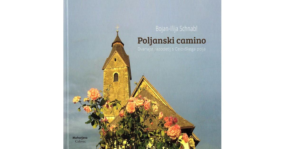 Poljanski camino - Bojan-Ilija Schnabl | Fundacionsinadep.org