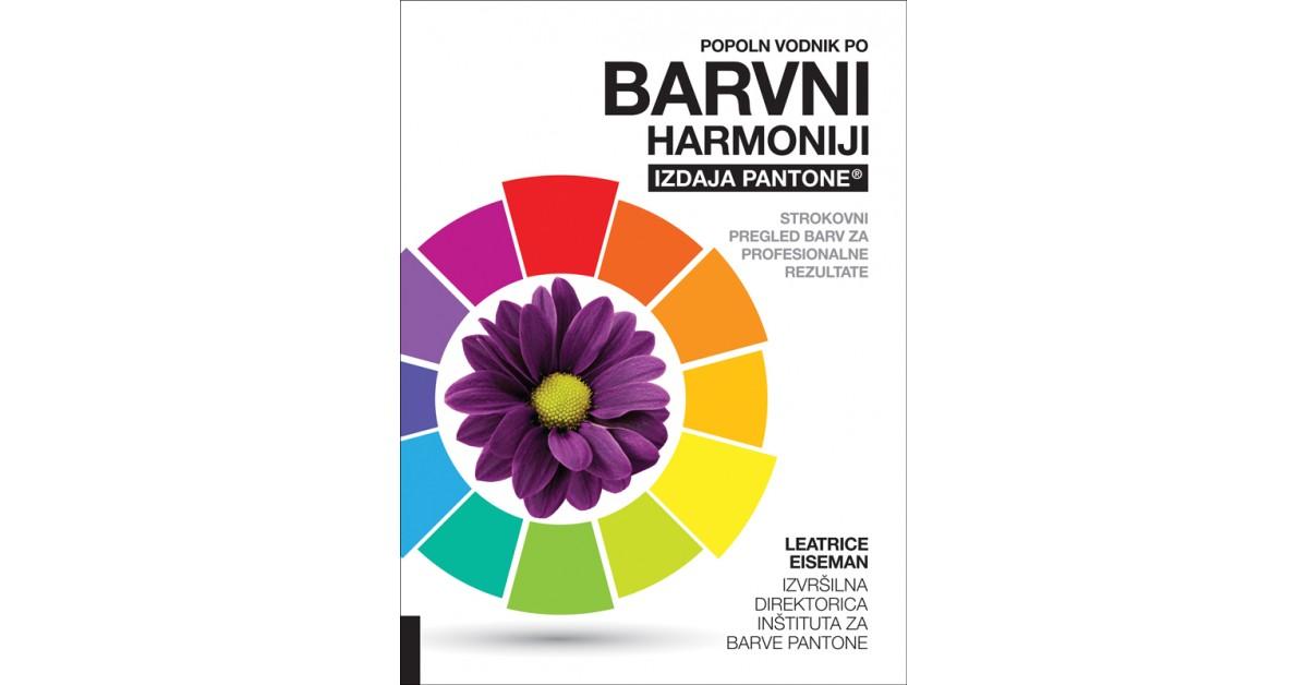 Popoln vodnik po barvni harmoniji - izdaja Pantone® - Leatrice Eiseman   Fundacionsinadep.org