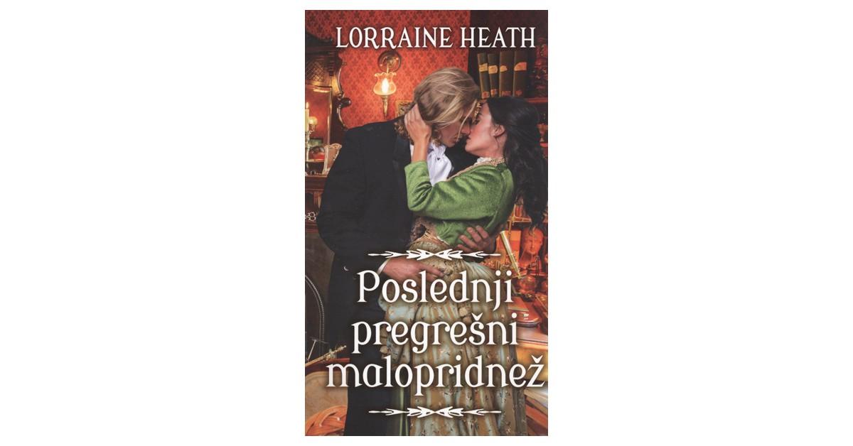 Poslednji pregrešni malopridnež - Lorraine Heath | Fundacionsinadep.org