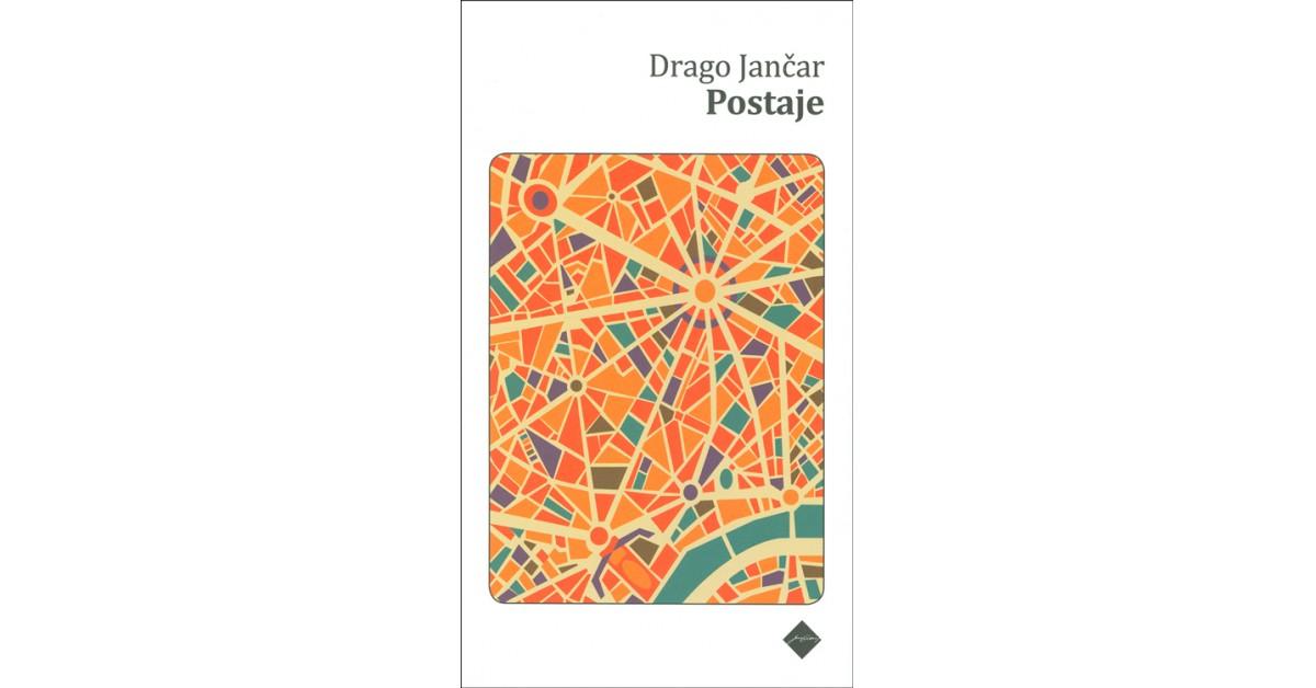 Postaje - Drago Jančar | Fundacionsinadep.org
