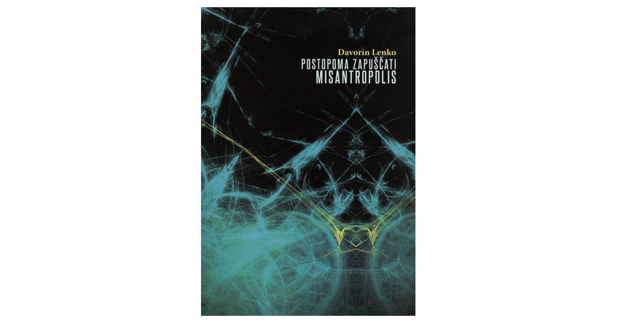 Postopoma zapuščati Misantropolis - Davorin Lenko | Fundacionsinadep.org