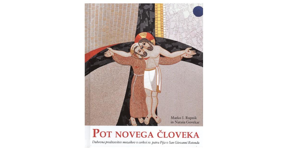 Pot novega človeka - Nataša Govekar, Marko Ivan Rupnik | Fundacionsinadep.org