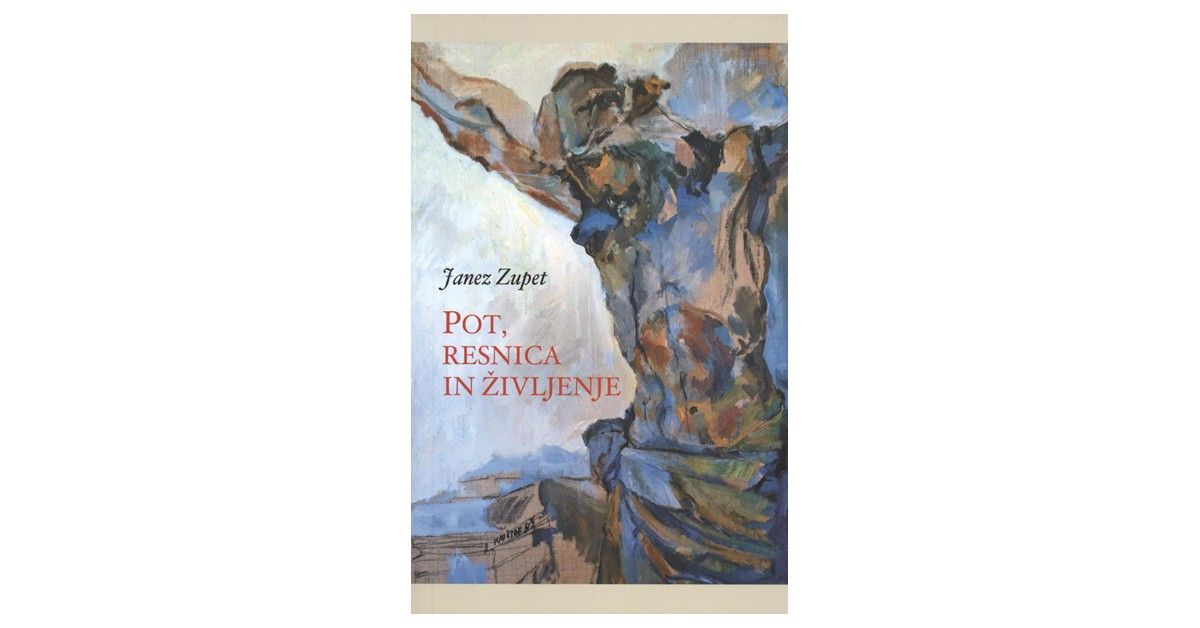 Pot, resnica in življenje - Janez Zupet | Fundacionsinadep.org