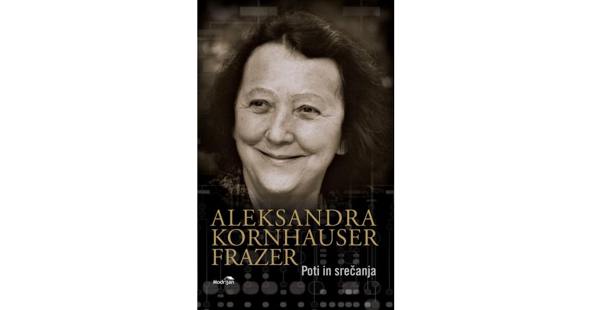 Poti in srečanja - Aleksandra Kornhauser Frazer | Fundacionsinadep.org