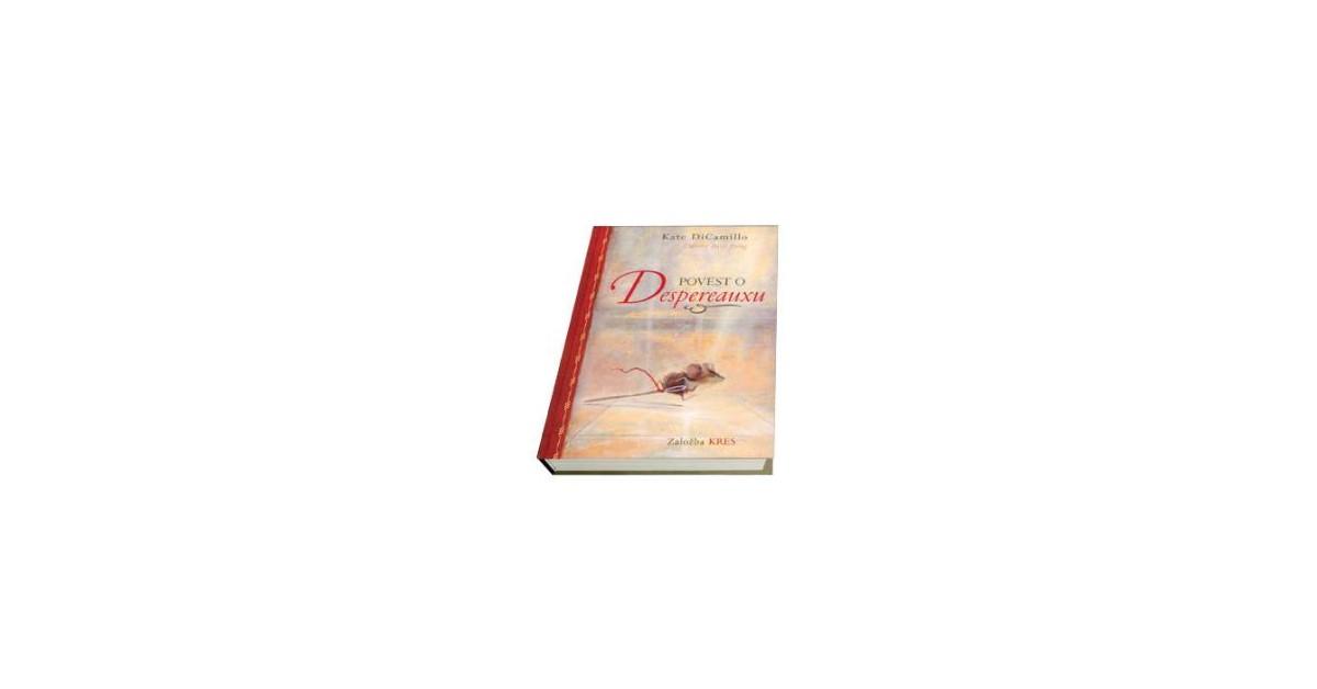 Povest o Despereauxu, ki pripoveduje o miši, princeski, juhi in motku sukanca - Kate DiCamillo | Menschenrechtaufnahrung.org