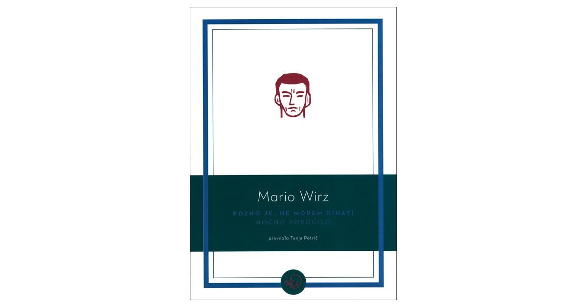 Pozno je, ne morem dihati - Mario Wirz | Fundacionsinadep.org