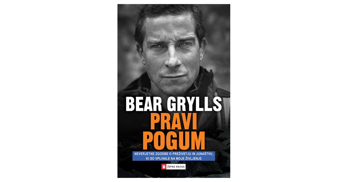 Pravi pogum - Bear Grylls   Fundacionsinadep.org
