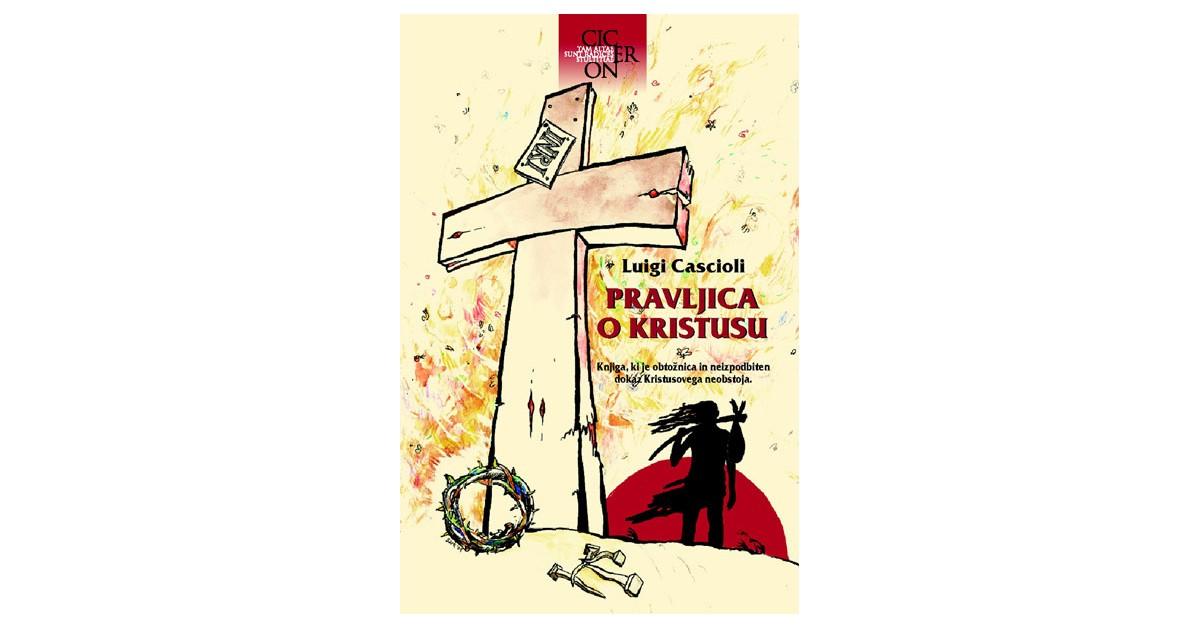 Pravljica o Kristusu - Luigi Cascioli | Fundacionsinadep.org