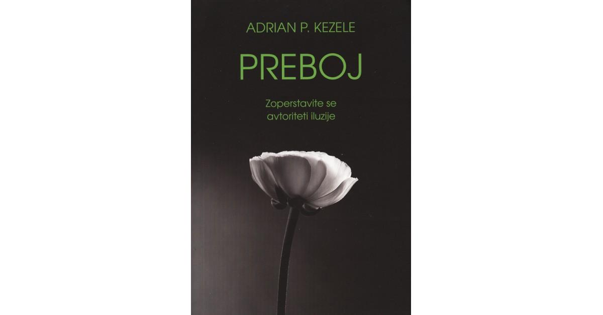 Preboj - Adrian Predrag Kezele | Fundacionsinadep.org