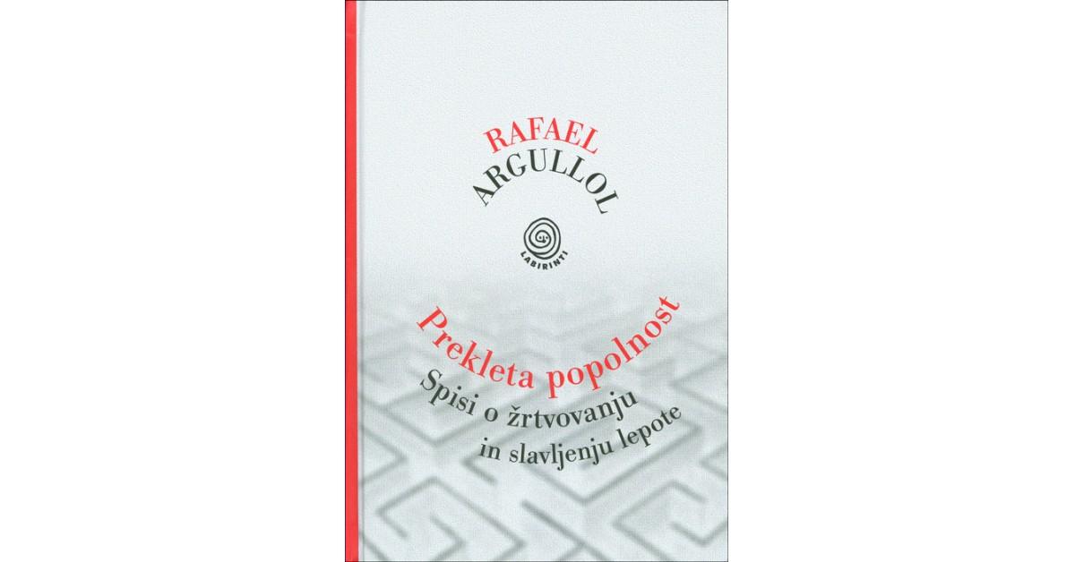 Prekleta popolnost - Rafael Argullol | Fundacionsinadep.org