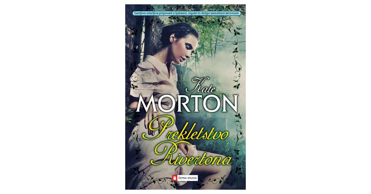 Prekletstvo Rivertona - Kate Morton | Menschenrechtaufnahrung.org