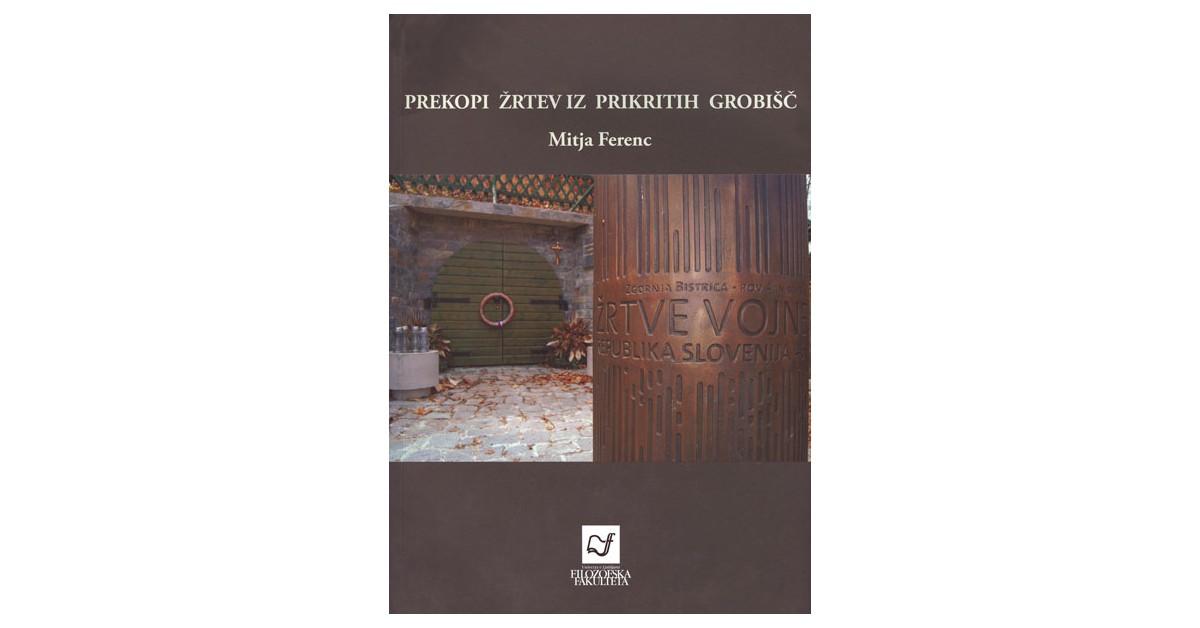 Prekopi žrtev iz prikritih grobišč (1991–2011) - Mitja Ferenc | Fundacionsinadep.org
