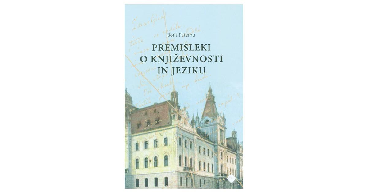Premisleki o književnosti in jeziku - Boris Paternu | Fundacionsinadep.org