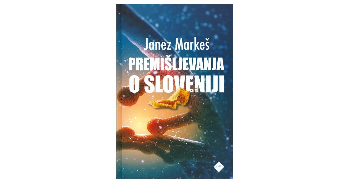 Premišljevanja o Sloveniji - Janez Markeš | Fundacionsinadep.org