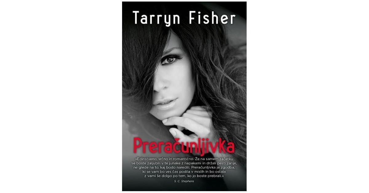 Preračunljivka - Tarryn Fisher | Fundacionsinadep.org