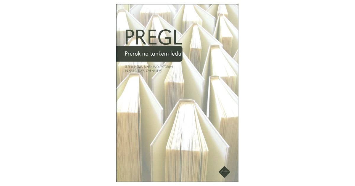 Prerok na tankem ledu - Slavko Pregl | Menschenrechtaufnahrung.org