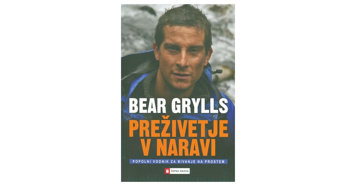 Preživetje v naravi - Bear Grylls | Menschenrechtaufnahrung.org