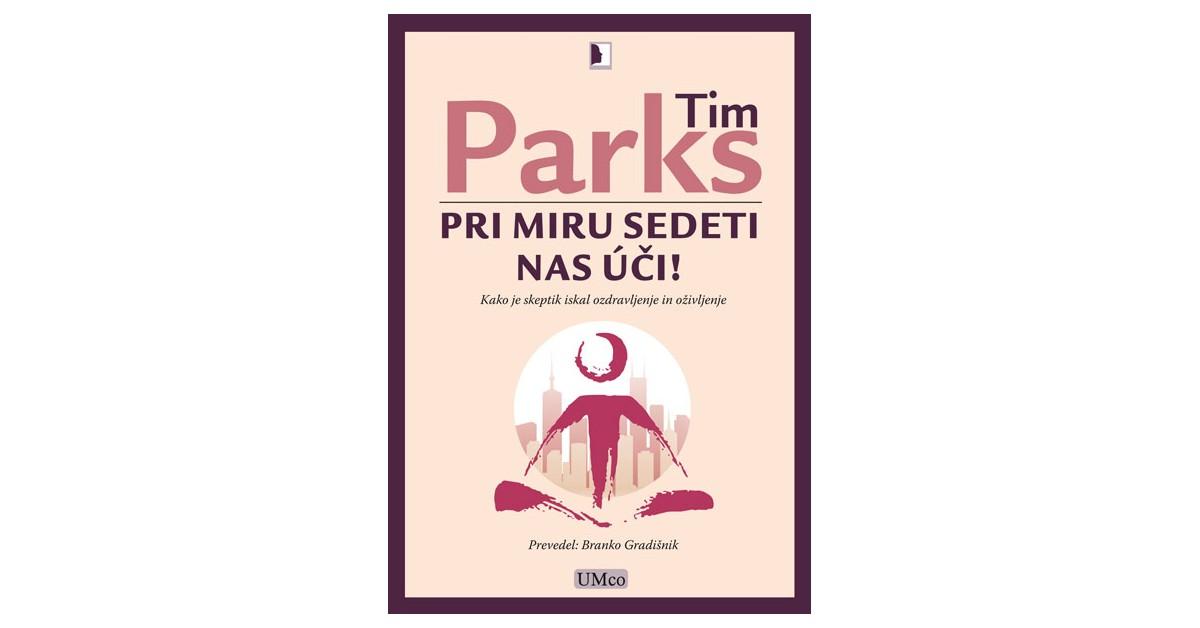 Pri miru sedeti nas úči! - Tim Parks | Menschenrechtaufnahrung.org