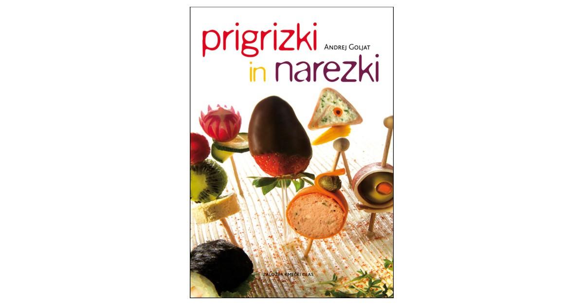 Prigrizki in narezki - Andrej Goljat   Fundacionsinadep.org