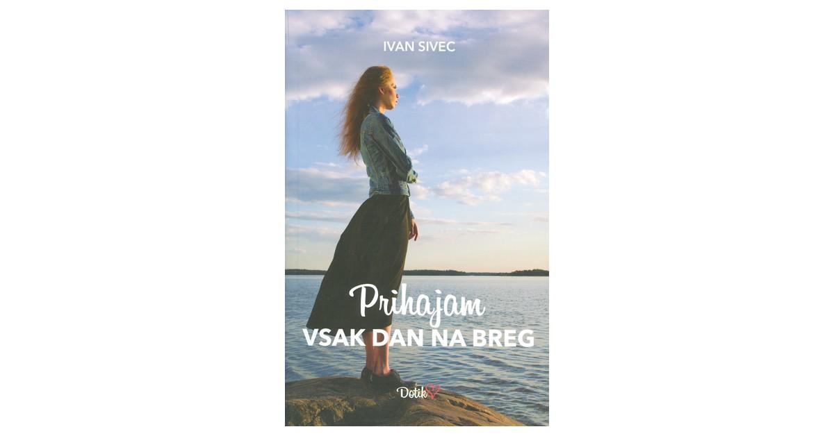 Prihajam vsak dan na breg - Ivan Sivec | Menschenrechtaufnahrung.org