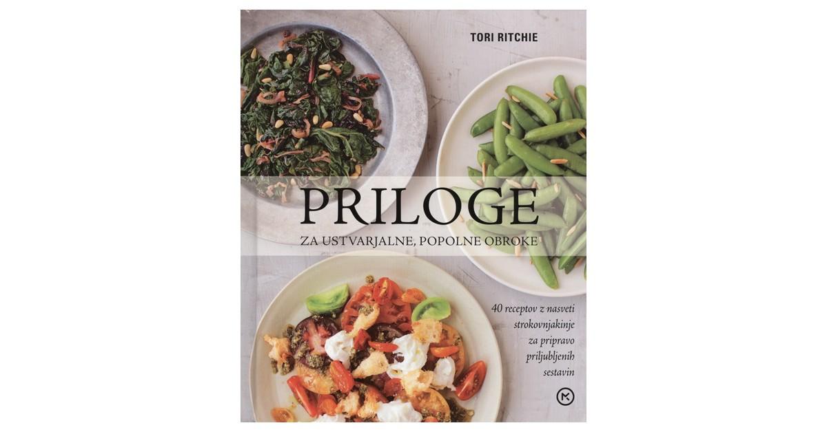 Priloge za ustvarjalne, popolne obroke - Tori Ritchie | Menschenrechtaufnahrung.org