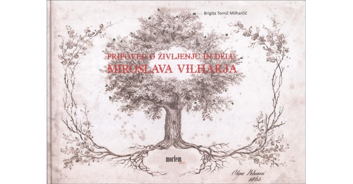 Pripoved o življenju in delu Miroslava Vilharja - Brigita Tornič Milharčič | Menschenrechtaufnahrung.org