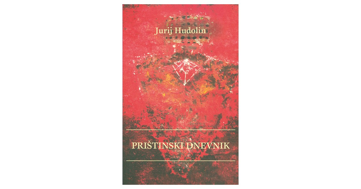 Prištinski dnevnik - Jurij Hudolin | Menschenrechtaufnahrung.org