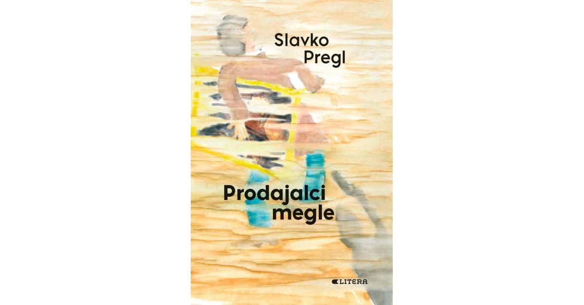 Prodajalci megle - Slavko Pregl   Fundacionsinadep.org
