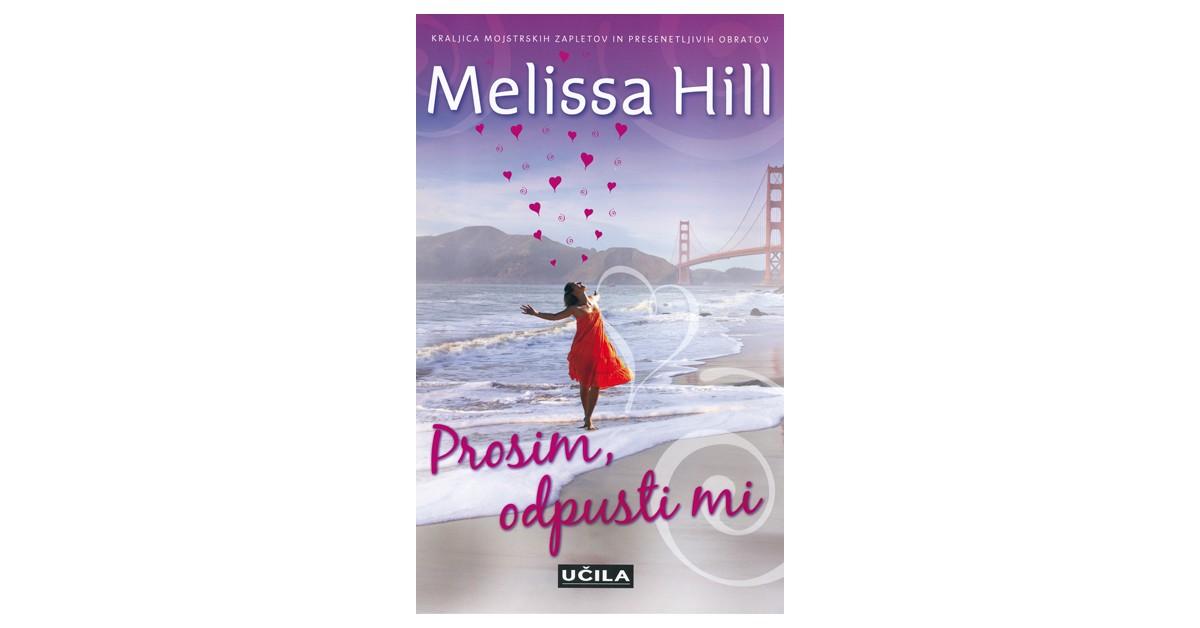 Prosim, odpusti mi - Melissa Hill | Menschenrechtaufnahrung.org