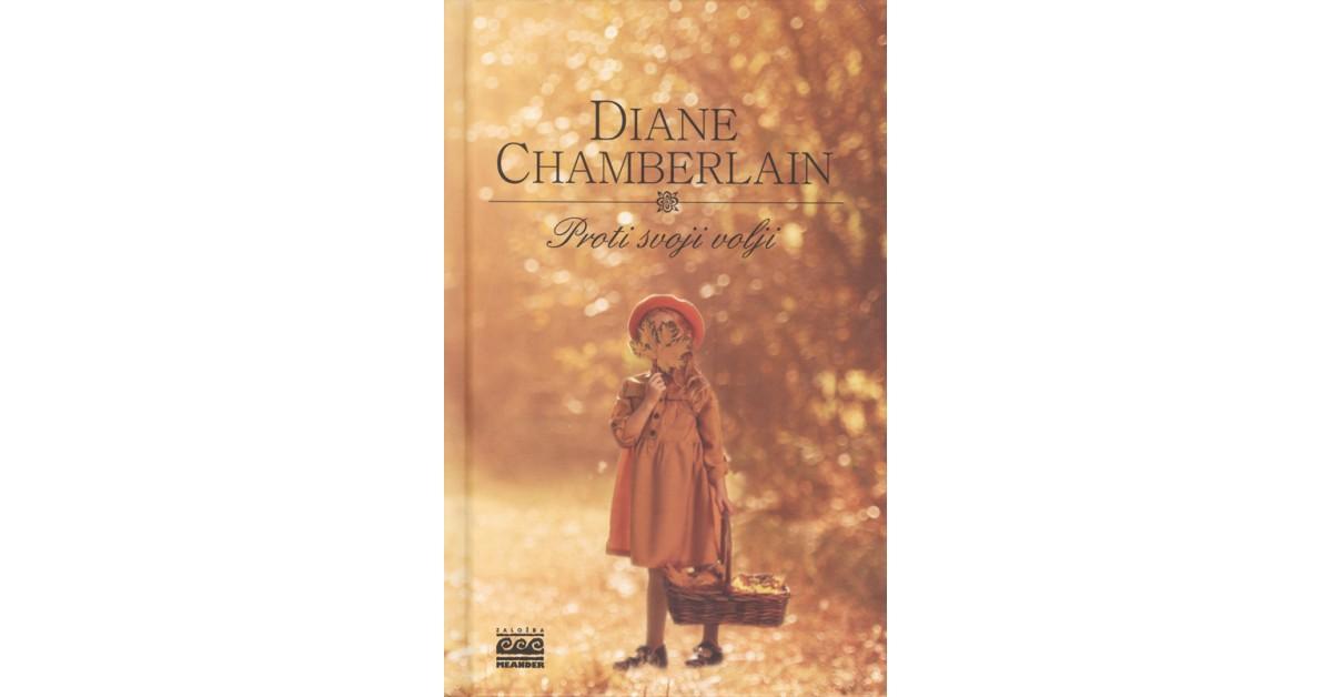 Proti svoji volji - Diane Chamberlain   Menschenrechtaufnahrung.org