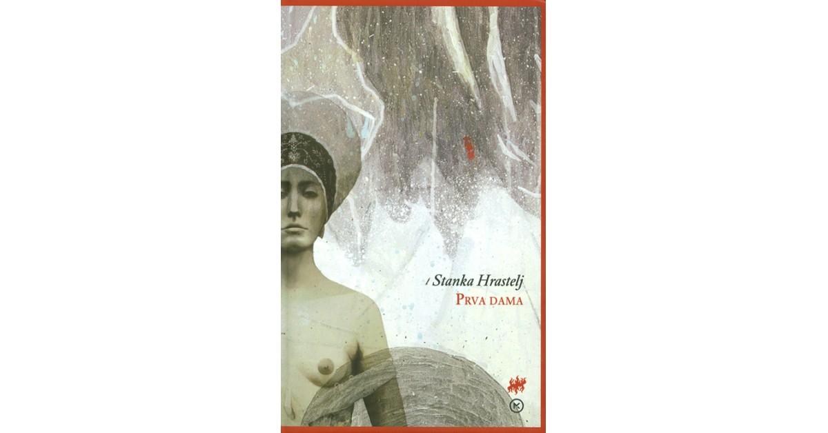 Prva dama - Stanka Hrastelj | Fundacionsinadep.org