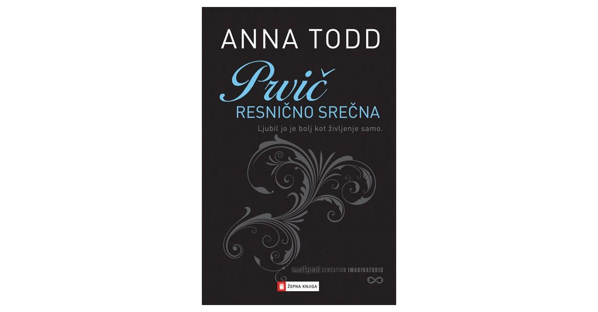 Prvič resnično srečna - Anna Todd | Menschenrechtaufnahrung.org