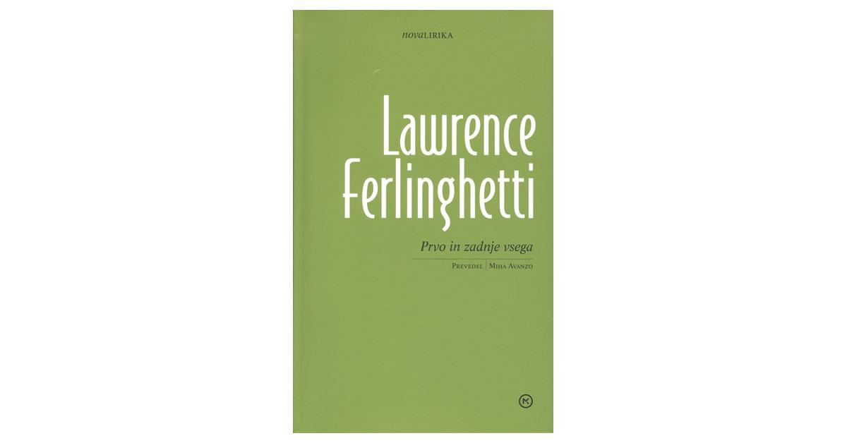 Prvo in zadnje vsega - Lawrence Ferlinghetti | Menschenrechtaufnahrung.org