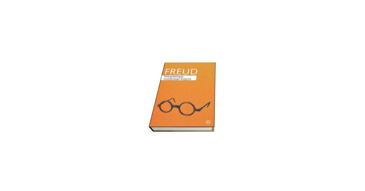 Psihopatologija vsakdanjega življenja - Sigmund Freud   Fundacionsinadep.org