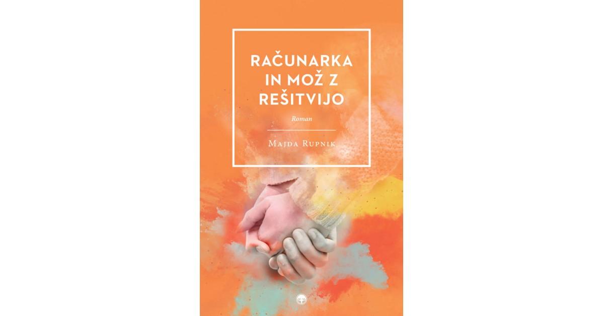 Računarka in mož z rešitvijo - Majda Rupnik | Fundacionsinadep.org