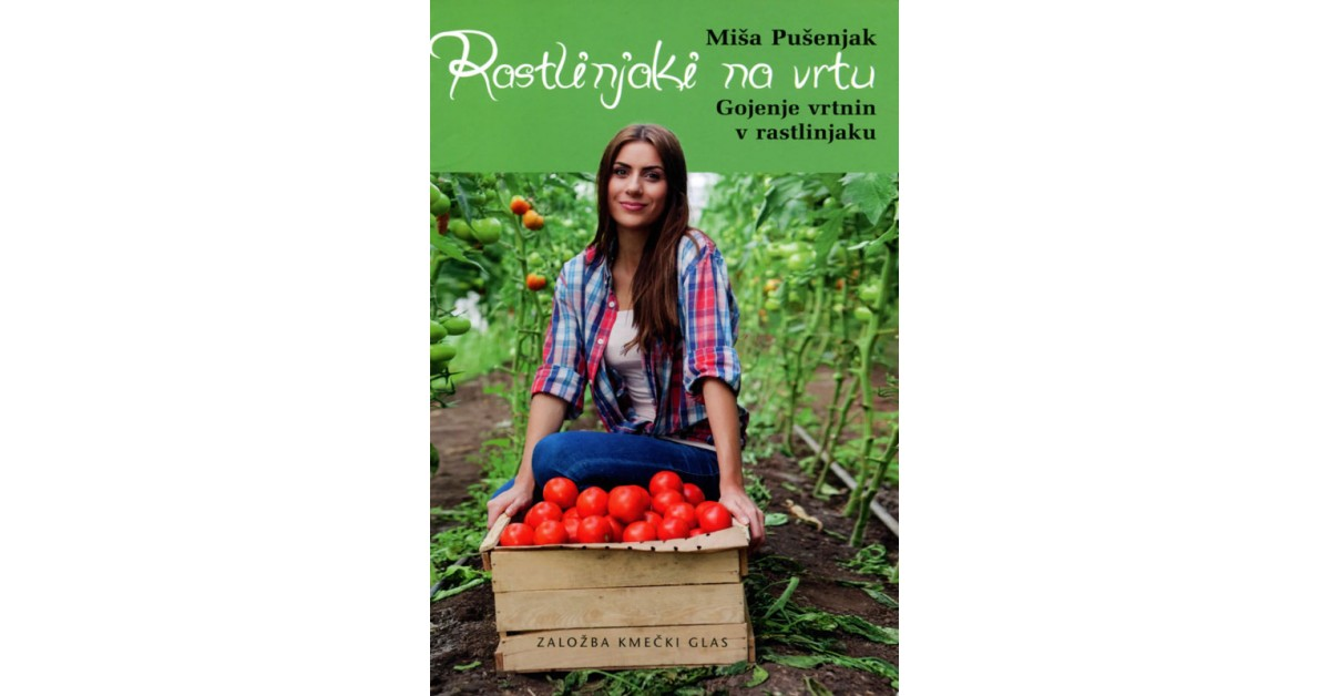 Rastlinjaki na vrtu - Miša Pušenjak | Fundacionsinadep.org