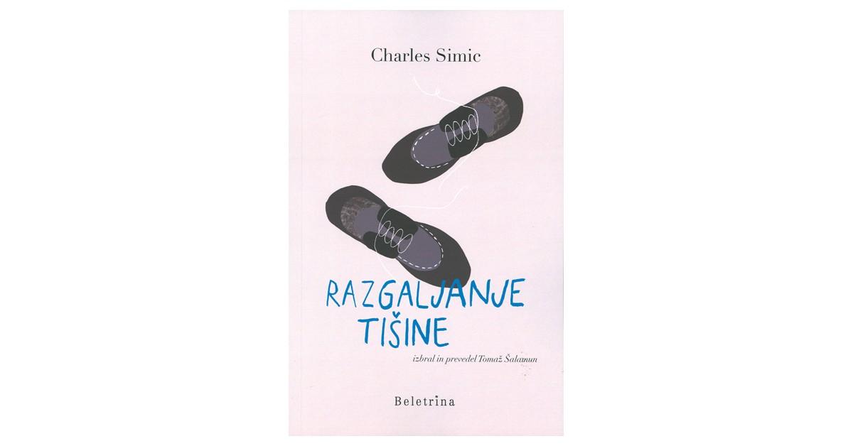 Razgaljanje tišine - Charles Simic | Menschenrechtaufnahrung.org