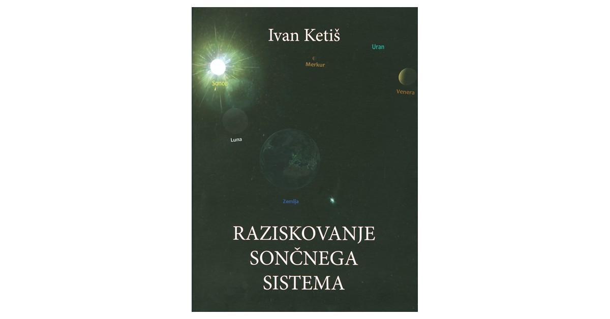 Raziskovanje sončnega sistema - Ivan Ketiš   Menschenrechtaufnahrung.org