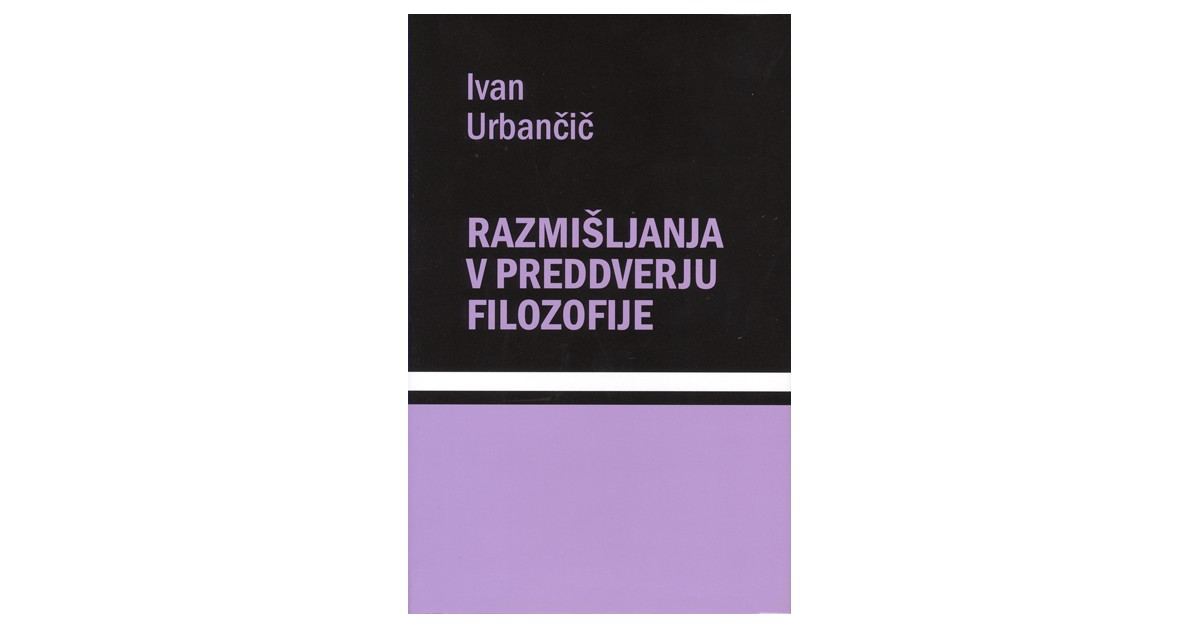 Razmišljanja v preddverju filozofije - Ivan Urbančič | Menschenrechtaufnahrung.org