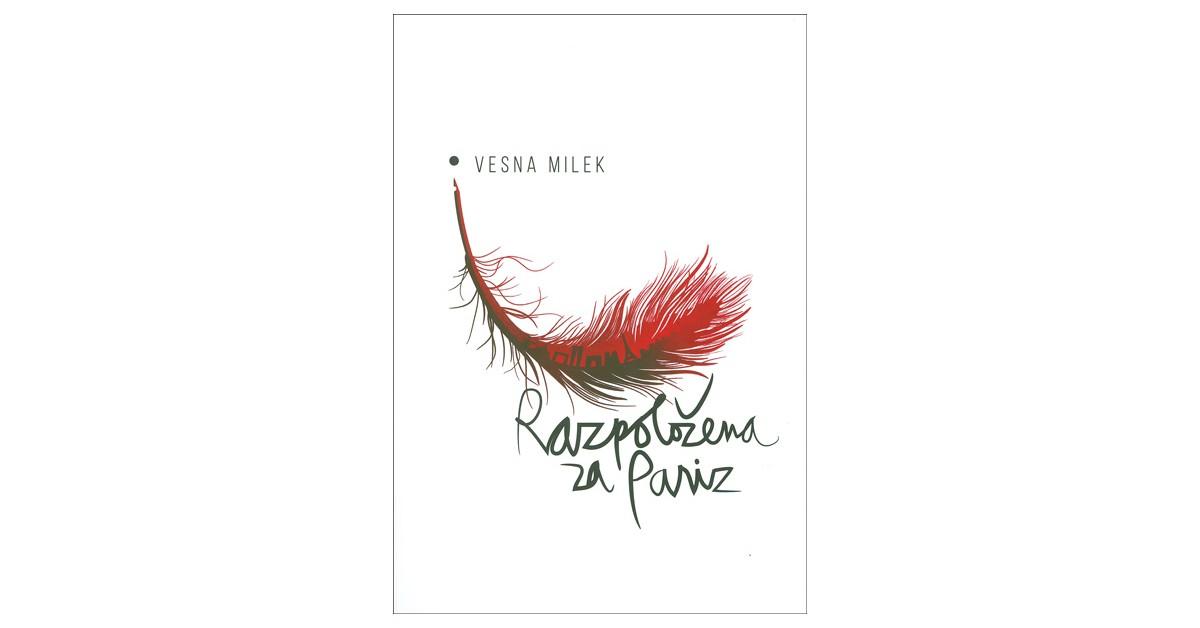 Razpoložena za Pariz - Vesna Milek | Menschenrechtaufnahrung.org