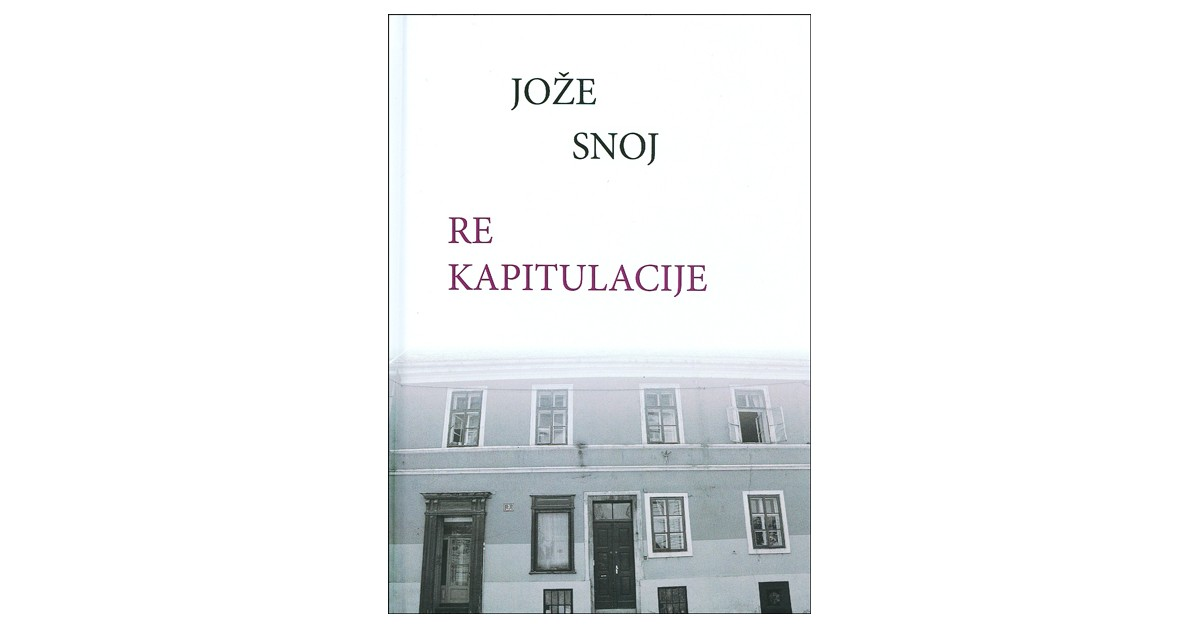 Re kapitulacije - Jože Snoj   Menschenrechtaufnahrung.org